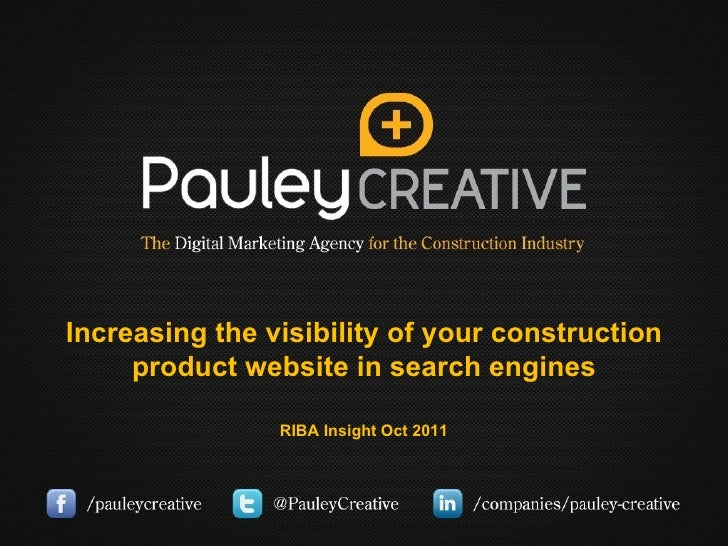 Increasing the visibility of your construction product website in search engines RIBA Insight Oct 2011