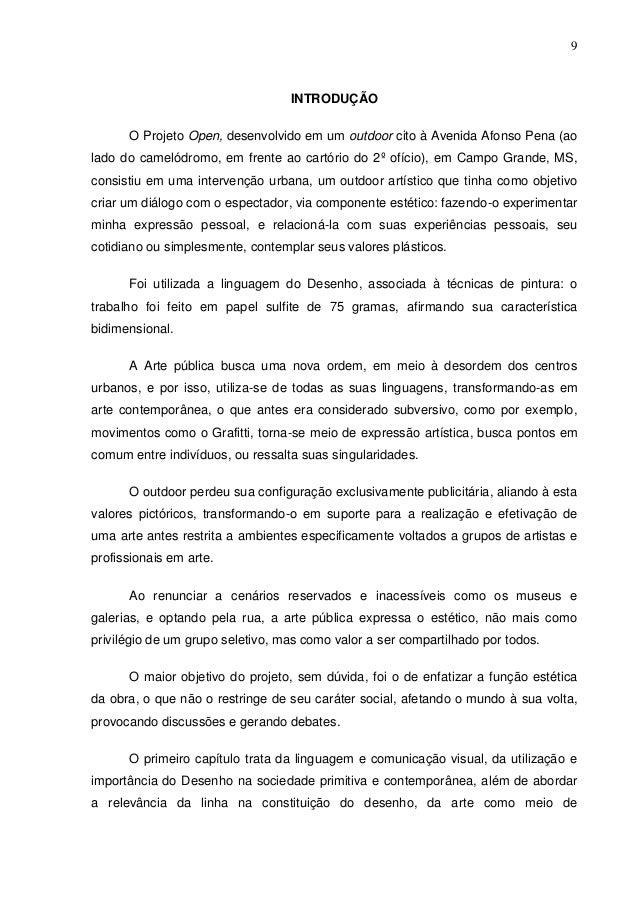 9 INTRODUÇÃO O Projeto Open, desenvolvido em um outdoor cito à Avenida Afonso Pena (ao lado do camelódromo, em frente ao c...
