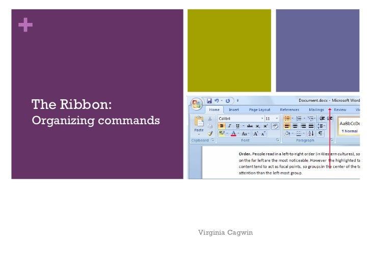 +The Ribbon:Organizing commands                      Virginia Cagwin