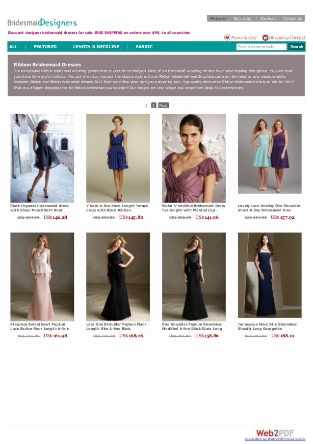 Ribbon Bridesmaid Dresses Our inexpensive Ribbon bridesmaid wedding gowns feature couture techniques. Most of our bridesma...