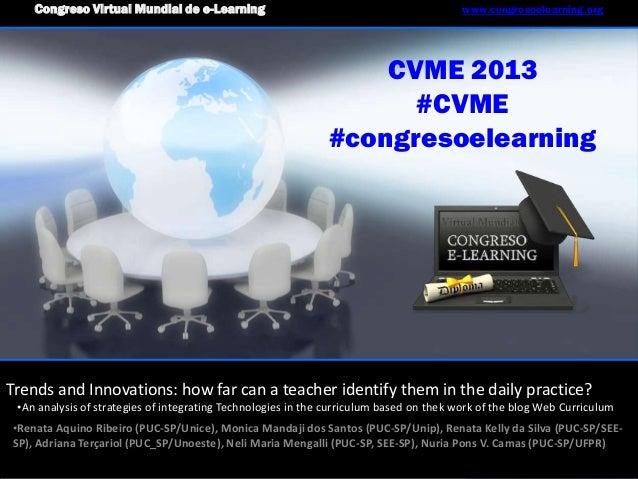CVME 2013 #CVME #congresoelearning Congreso Virtual Mundial de e-Learning www.congresoelearning.org Trends and Innovations...