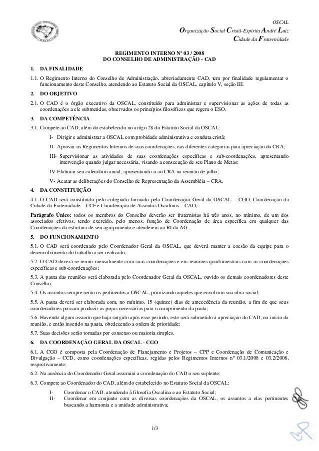OSCAL Organização Social Cristã-Espírita André Luiz Cidade da Fraternidade 1/3 REGIMENTO INTERNO Nº 03 / 2008 DO CONSELHO ...