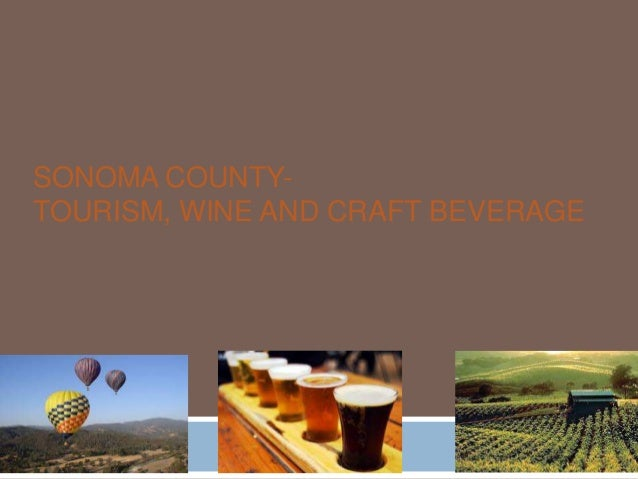 SONOMA COUNTYTOURISM, WINE AND CRAFT BEVERAGE