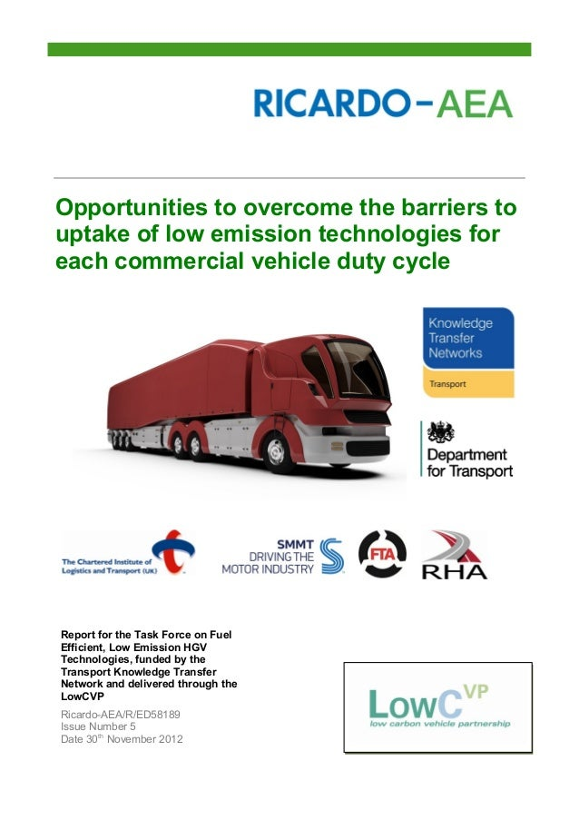 Opportunities to overcome the barriers touptake of low emission technologies foreach commercial vehicle duty cycleReport f...
