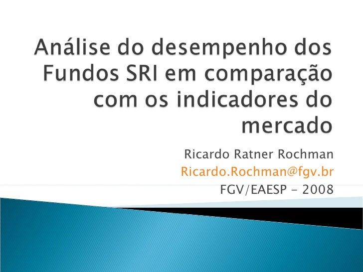 Ricardo Ratner Rochman [email_address] FGV/EAESP - 2008