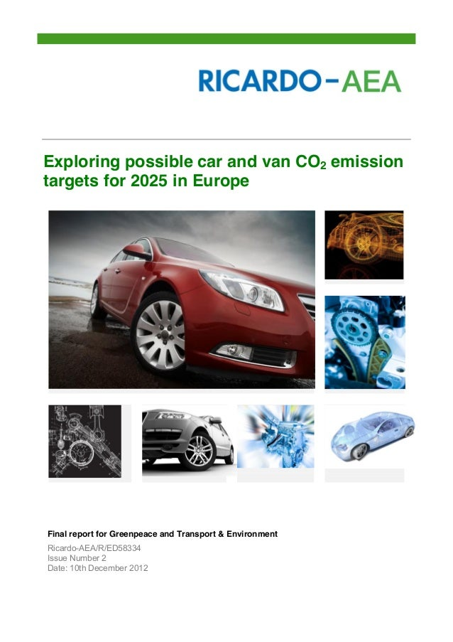 Exploring possible car and van CO2 emission targets for 2025 in Europe Final report for Greenpeace and Transport & Environ...