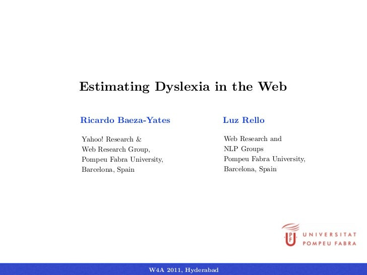 Estimating Dyslexia in the WebRicardo Baeza-Yates                      Luz RelloYahoo! Research &                        W...