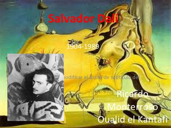Ricardo Monterroso Oualid el Kantafi 1904-1989 Salvador Dalí