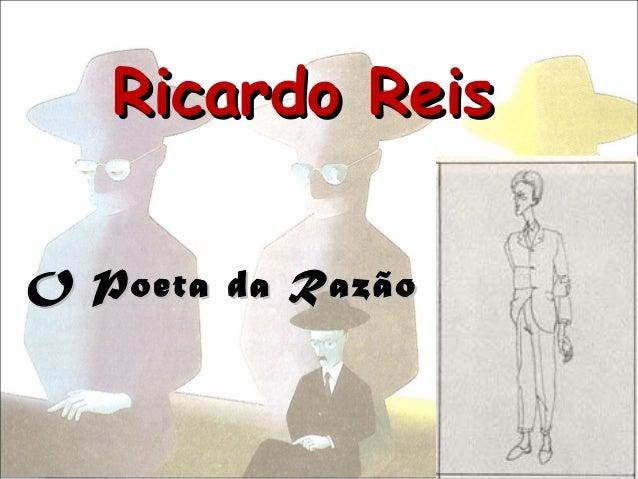 Ricardo ReisO Poeta da Razão