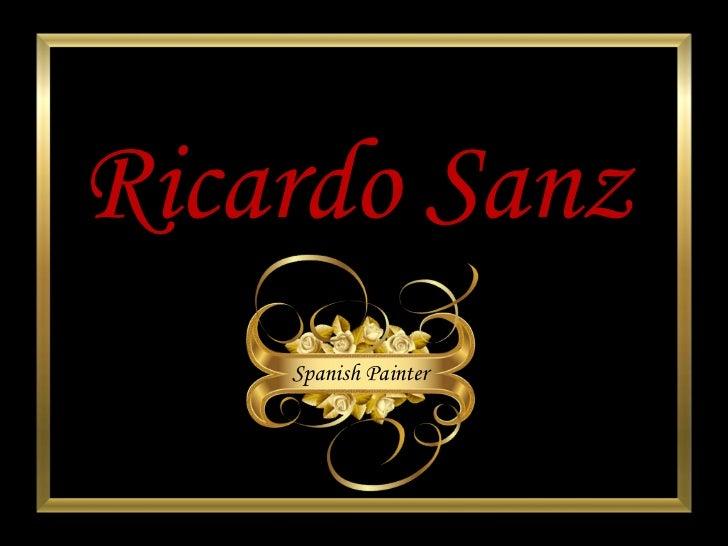 Ricardo  Sanz Spanish Painter