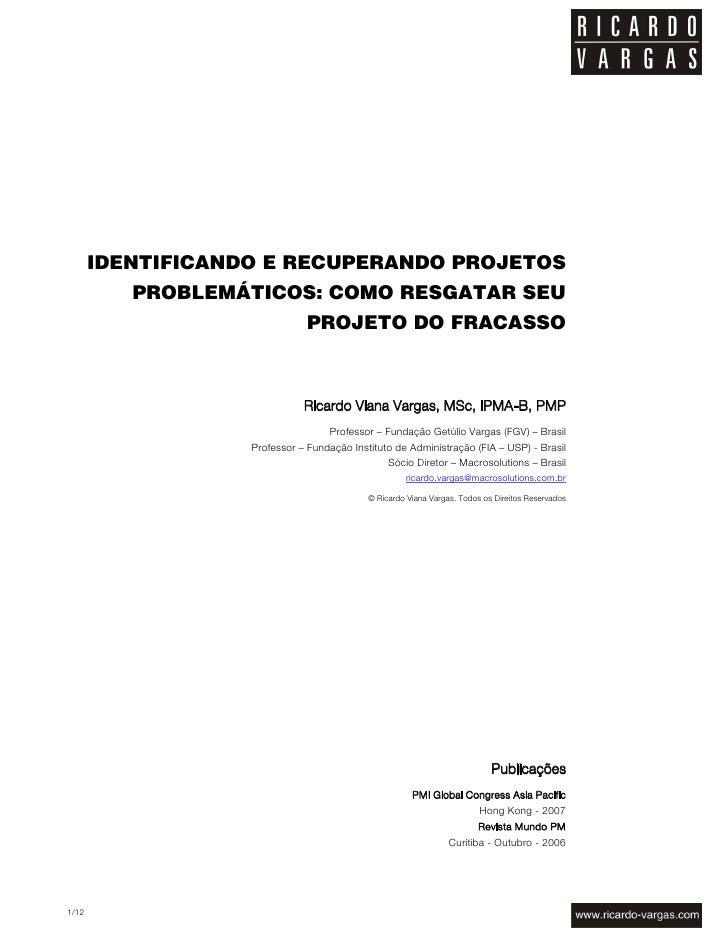 IDENTIFICANDO E RECUPERANDO PROJETOS           PROBLEMÁTICOS: COMO RESGATAR SEU                               PROJETO DO F...