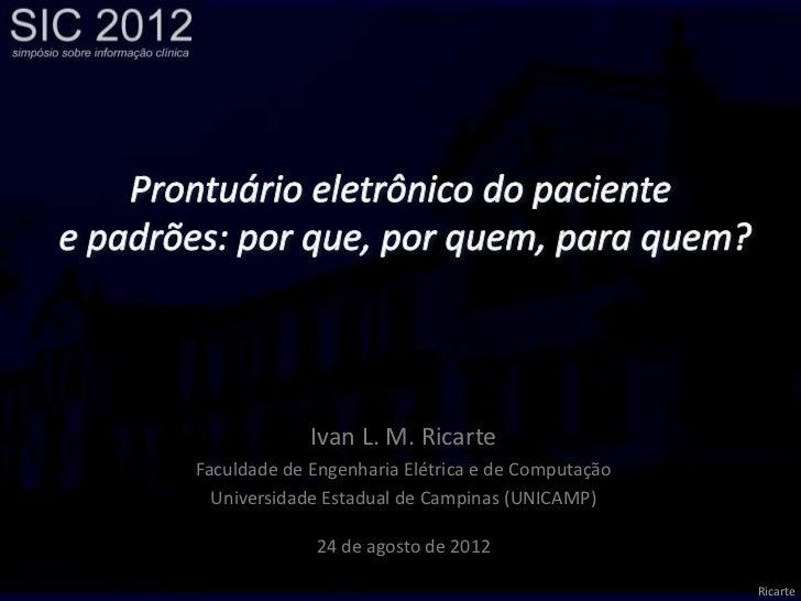 Ivan L. M. RicarteFaculdade de Engenharia Elétrica e de Computação  Universidade Estadual de Campinas (UNICAMP)           ...