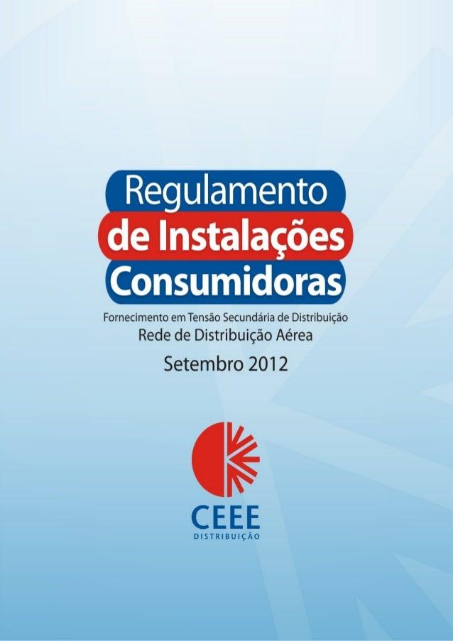 Regulamento de Instalações Consumidoras 2 AES Sul Distribuidora Gaúcha de Energia S/A Companhia Estadual de Distribuição d...