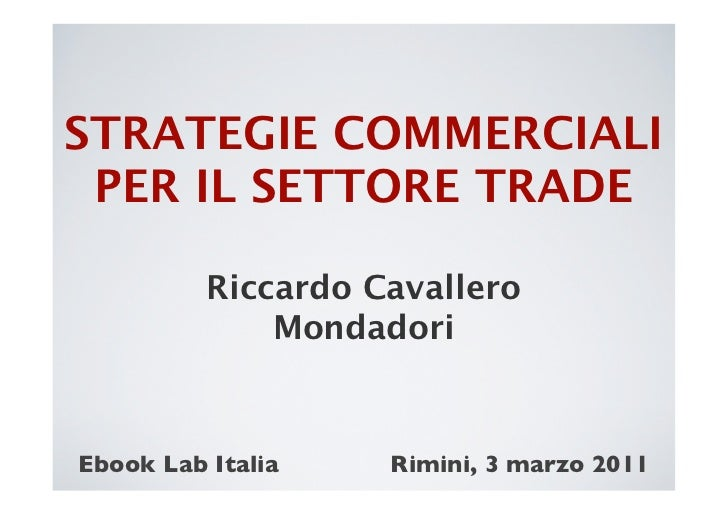 Riccardo Cavallero @ Ebook Lab Italia 2011 - Strategie commerciali per il settore trade
