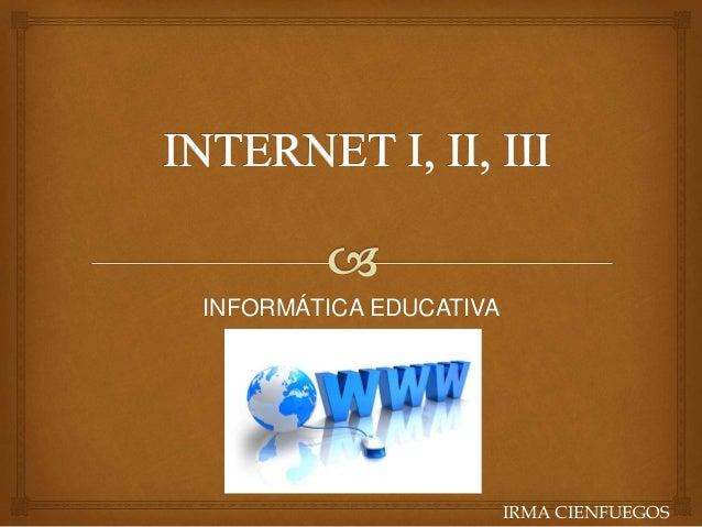 INFORMÁTICA EDUCATIVA IRMA CIENFUEGOS