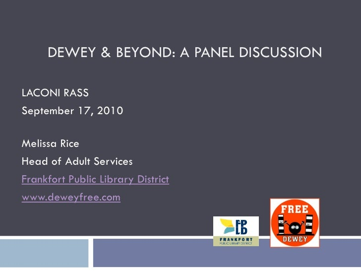 DEWEY & BEYOND: A PANEL DISCUSSION  LACONI RASS September 17, 2010  Melissa Rice Head of Adult Services Frankfort Public L...