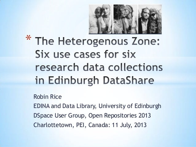 The Heterogenous Zone: Six use cases for six research data collections in Edinburgh DataShare