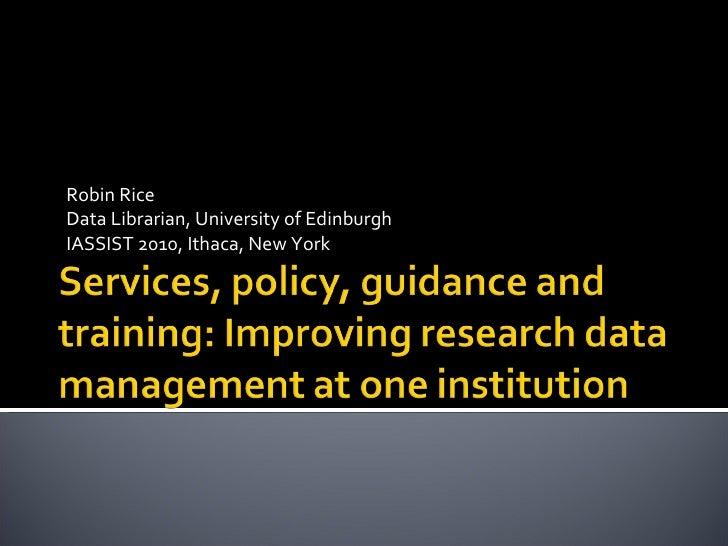 Robin Rice Data Librarian, University of Edinburgh IASSIST 2010, Ithaca, New York