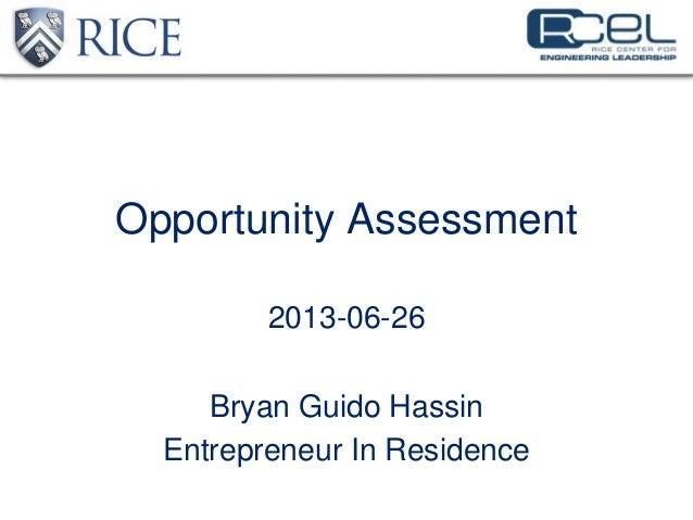 Opportunity Assessment2013-06-26Bryan Guido HassinEntrepreneur In Residence