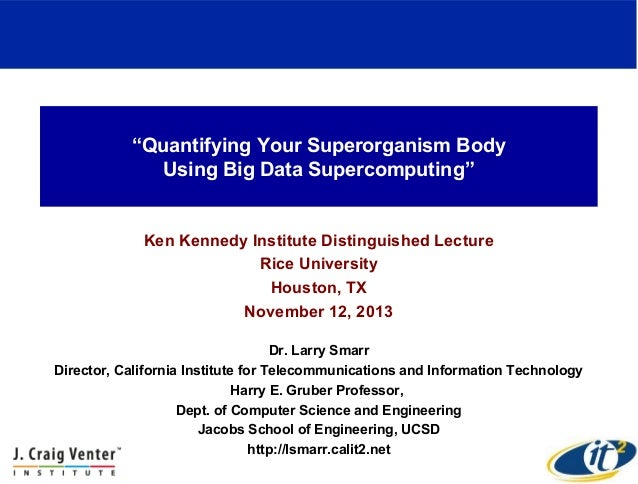 """""""Quantifying Your Superorganism Body Using Big Data Supercomputing""""  Ken Kennedy Institute Distinguished Lecture Rice Univ..."""
