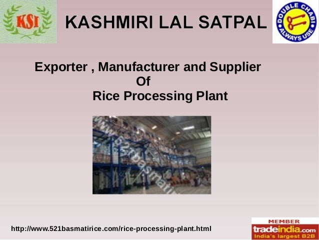 http://www.521basmatirice.com/rice-processing-plant.html Exporter , Manufacturer and Supplier Of Rice Processing Plant