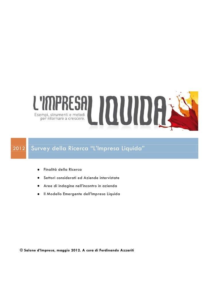 """2012    Survey della Ricerca """"L'Impresa Liquida""""              Finalità della Ricerca              Settori considerati ed A..."""