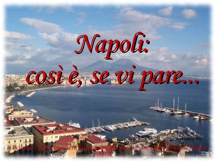 Napoli: così è, se vi pare... A cura di : Alba Angelucci, Giovannina Borina, Corinne Cleri e Mara D'Angeli