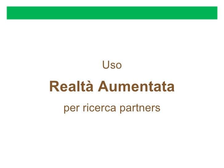 UsoRealtà Aumentata per ricerca partners