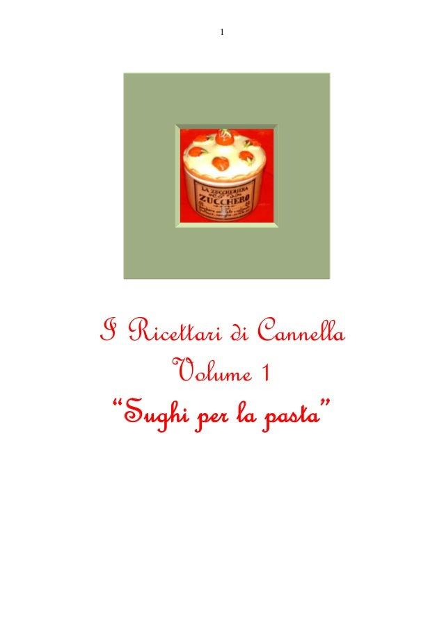 """1 I Ricettari di Cannella Volume 1 """"Sughi per la pasta"""""""