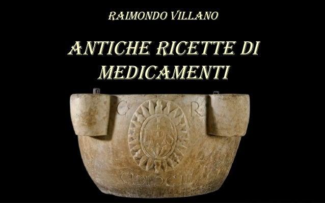 Raimondo Villano          HOME   antiche Ricette di Elettuario di lauro Emplo crusta panis                     medicamenti...