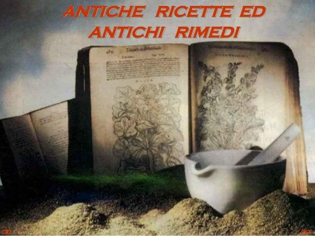 ANTICHE RICETTE ED ANTICHI RIMEDI