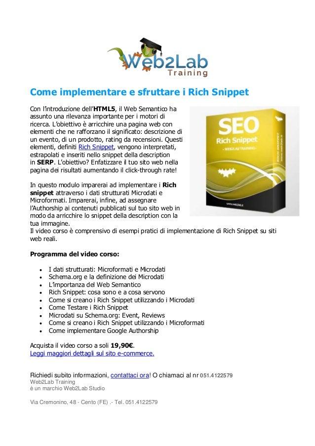 Come implementare e sfruttare i Rich SnippetCon l'introduzione dell'HTML5, il Web Semantico haassunto una rilevanza import...