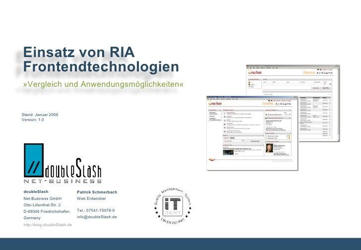 Einsatz von RIAFrontendtechnologien»Vergleich und Anwendungsmöglichkeiten«Stand: Januar 2008Version: 1.0doubleSlash       ...