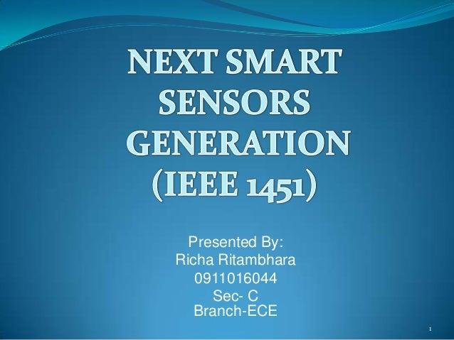 Presented By: Richa Ritambhara 0911016044 Sec- C Branch-ECE 1