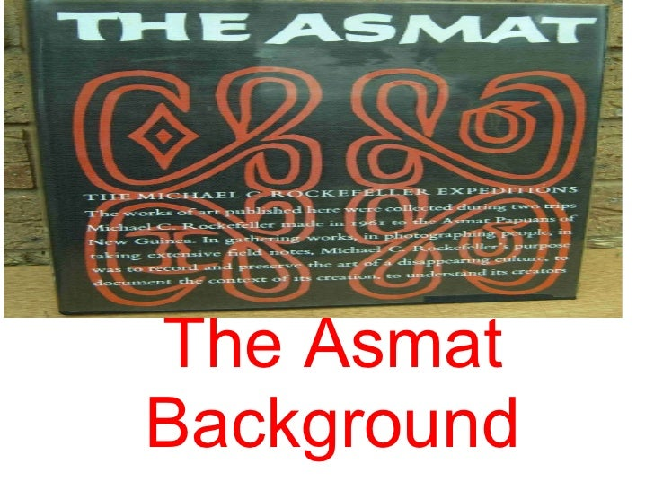 The Asmat Background