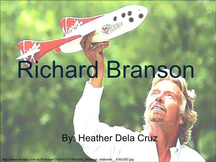 Richard Branson                                      By: Heather Dela Cruz  http://www.theage.com.au/ffximage/2004/11/11/R...
