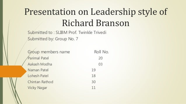 leadership essay on richard branson Leadership of richard branson determine the criteria you would use to evaluate whether richard branson's leadership style is a good these custom papers.