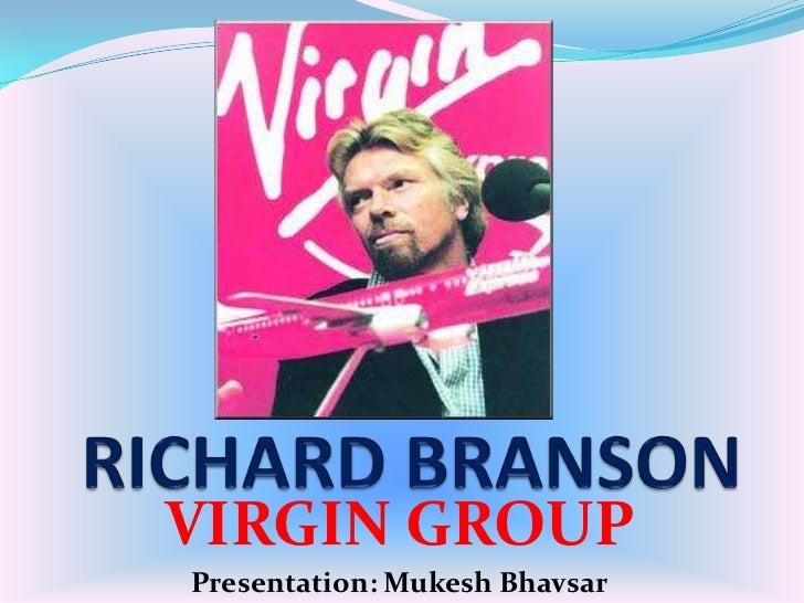 VIRGIN GROUPPresentation: Mukesh Bhavsar