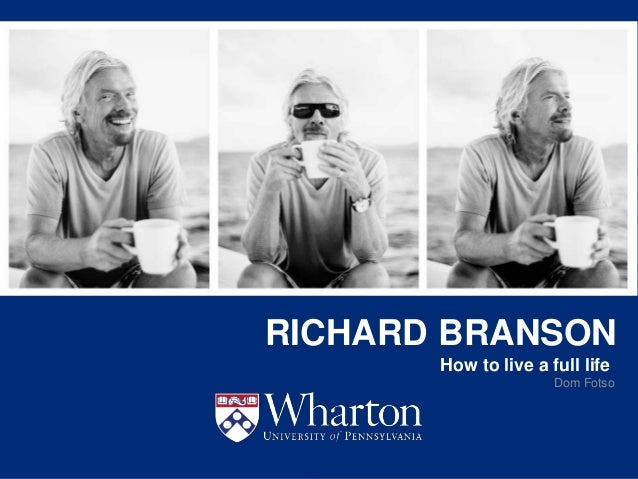 KNOWLEDGE FOR ACTION RICHARD BRANSON Dom Fotso How to live a full life