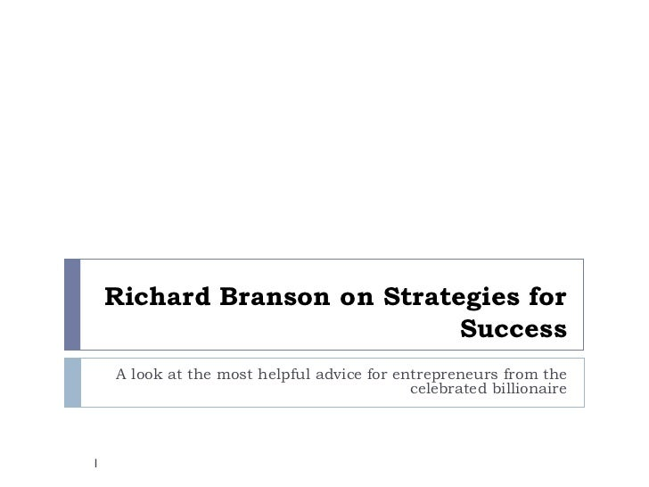 Richard Branson on Strategies for Success A look at the most helpful advice for entrepreneurs from the celebrated billiona...