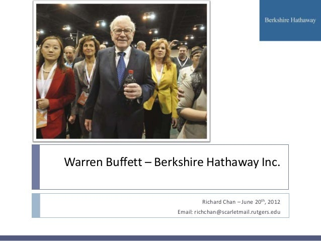 Warren Buffett – Berkshire Hathaway Inc.                              Richard Chan – June 20th, 2012                     E...