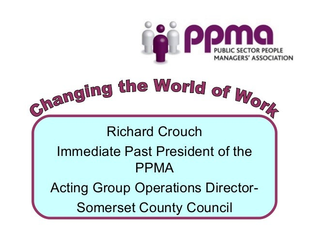 Richard Crouch Immediate Past President of the PPMA Acting Group Operations Director- Somerset County Council