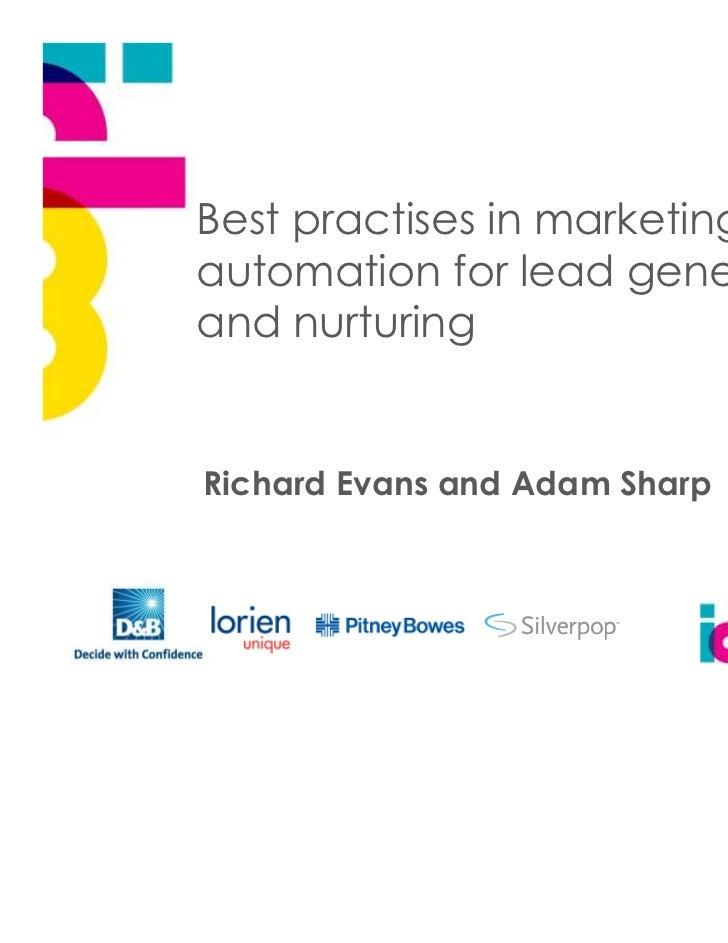 Best practises in marketingautomation for lead generationand nurturingRichard Evans and Adam Sharp