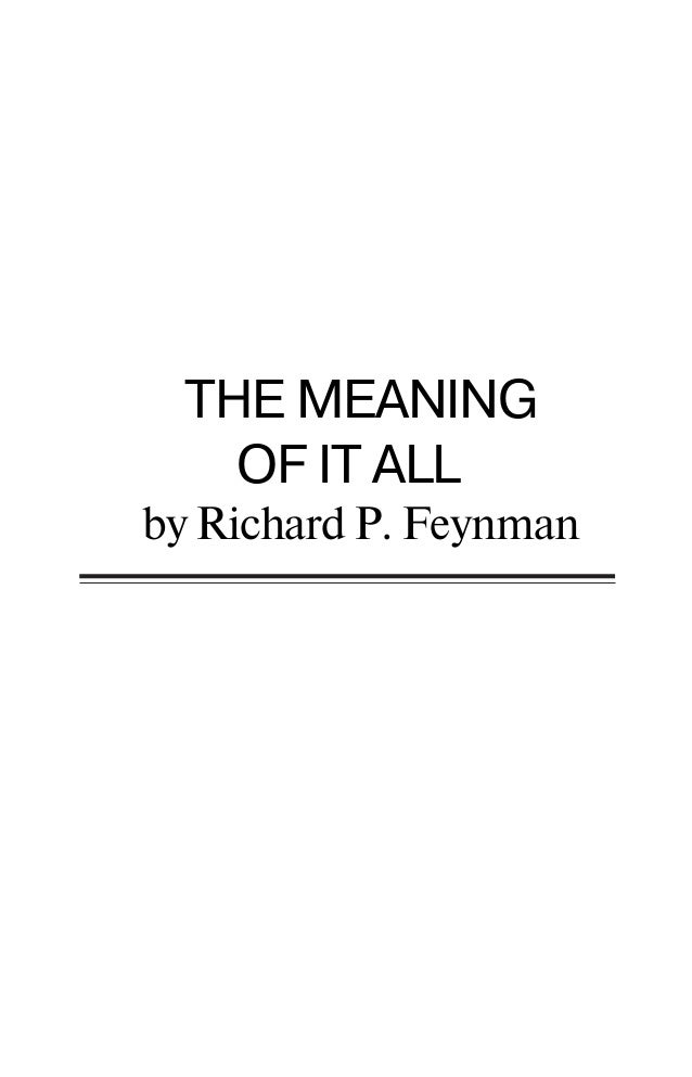 Richard feynman the-meaning-of-it-all