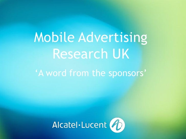 Pepsi          Mobile Advertising           Research UK         'A word from the sponsors'                      ALU & Medi...