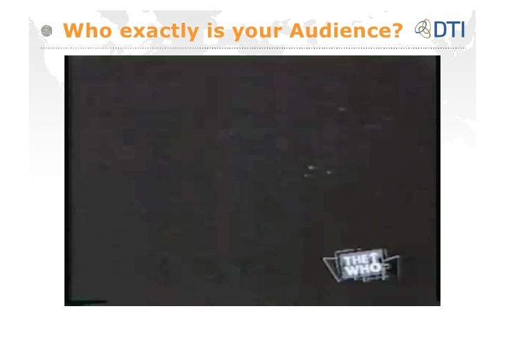 Who exactly is your Audience?