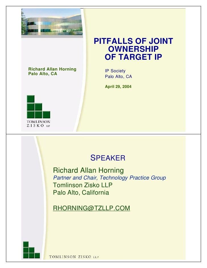 PITFALLS OF JOINT                              OWNERSHIP                             OF TARGET IP Richard Allan Horning   ...