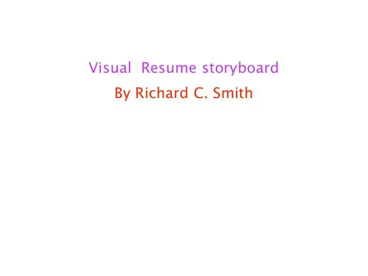 Visual Resume storyboard   By Richard C. Smith