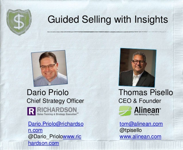Guided Selling with Insights Thomas Pisello CEO & Founder tom@alinean.com @tpisello www.alinean.com Dario Priolo Chief Str...