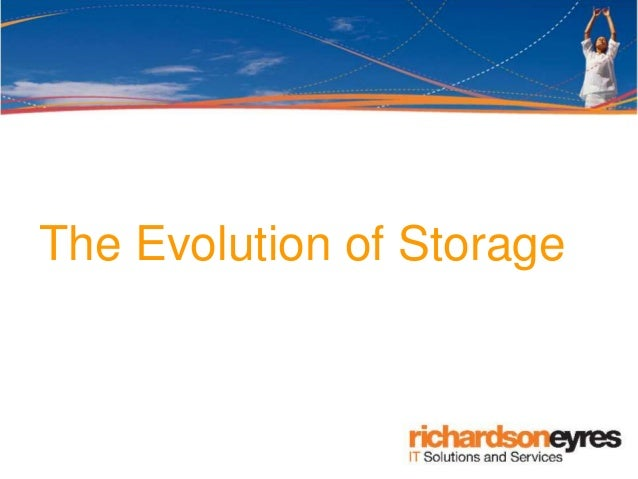 The Evolution of Storage